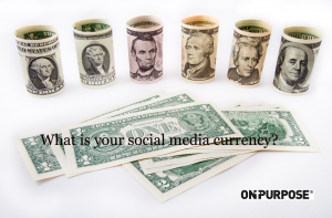 "Image of paper money. ""What is your social media currency?"""