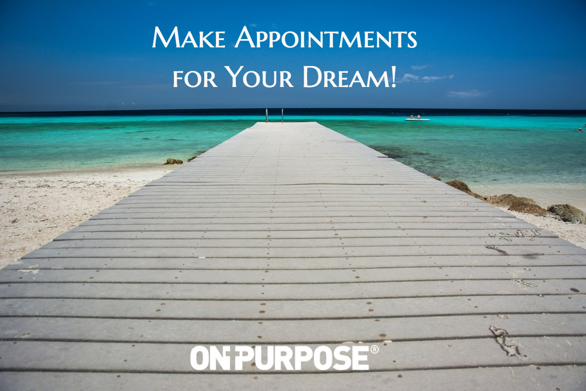 Make Appointments for Your Dream