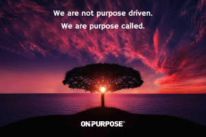 Purpose Called